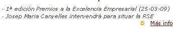 La Xarxa Laboral del Raval premia a les empreses socialmente responsables. · 1ª edición Premios a la Excelencia Empresarial (25-03-09)· Josep Maria Canyelles intervendrá para situar la RSE  Ü Más info