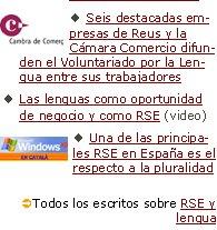 Artículo: Responsabilidad Social de comunidades de propietariosSeis destacadas empresas de Reus y la Cámara Comercio difunden el Voluntariado por la Lengua entre sus trabajadoresLas lenguas como oportunidad de negocio y como RSE (video)Una de las principales RSE en España es el respecto a la pluralidad ÜTodos los escritos sobre RSE y lengua