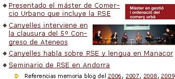Presentado el máster de Comercio Urbano que incluye la RSE Canyelles interviene en la clausura del 5º Congreso de AteneosCanyelles habla sobre RSE y lengua en ManacorSeminario de RSE en AndorraÜ Referencias memoria blog del 2006, 2007, 2008, 2009