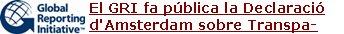 """Finestra estratègica o capsa de Pandora? Amb motiu de la declaració d'Amsterdam del GRI, Canyelles publica un article on defensa que cal que el món empresarial assumeixi un veritable lideratge d'integració de l'RSE com un mínim comú denominador de l'activitat empresarial. [Llegir article]El GRI fa pública la Declaració d'Amsterdam sobre Transparència i InformacióResponsabilitat Global us ofereix la traducció al català d'aquesta declaració del GRI, que podeu trobar en la seva versió originalaquí. Volem fer notar la rellevància d'aquest breu document ja que representa un canvi de política pel que fet que abandona el model de reporting voluntari i s'insta els governs a promoure l'informe obligatori, el que es coneix en anglès com """"mandatory reporting"""" i el mecanisme del """"report or explain"""".El 94% dels grans ajuntaments catalans no s'ha compromès contra el consum de fusta d'origen il·legal, segons WWF"""