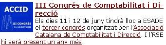 III Congrés de Comptabilitat i DireccióEls dies 11 i 12 de juny tindrà lloc a ESADE el tercer congrés organitzat per l'Associació Catalana de Comptabilitat i Direcció. I l'RSE hi serà present un any més.