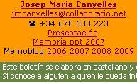 Josep Maria Canyellesjmcanyelles@collaboratio.net( +34 670 600 223    Presentación   Memoria ppt 2007Memoblog 2006 2007 2008 2009