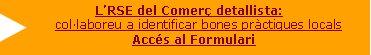 L'RSE del Comerç detallista: col·laboreu a identificar bones pràctiques locals Accés al Formulari