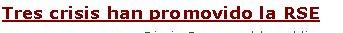 """Tres crisis han promovido la RSEDiario Responsable publica un artículo de Josep Maria Canyelles titulado """"Tres crisis han promovido la RSE"""" y que es una reflexión wishful thinking pensada para ser publicada hacia el 2012... [leer artículo en Diario Responsable] [llegir article en català]"""