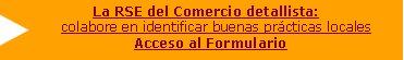 La RSE del Comercio detallista: colabore en identificar buenas prácticas locales Acceso al Formulario